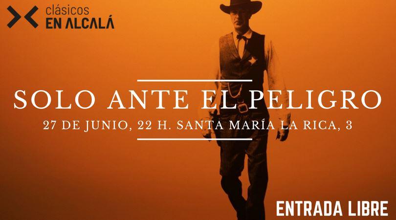 """""""Solo ante el peligro"""", Miércoles 27 de junio, 22:00 h. Patio de Santa María la Rica. Ciclo de Clásicos en Alcalá 'As Time Goes By'"""