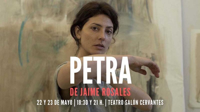 """""""Petra"""". Miércoles 22 y 23 de mayo, 18:30 y 21:00 h. Teatro Salón Cervantes."""