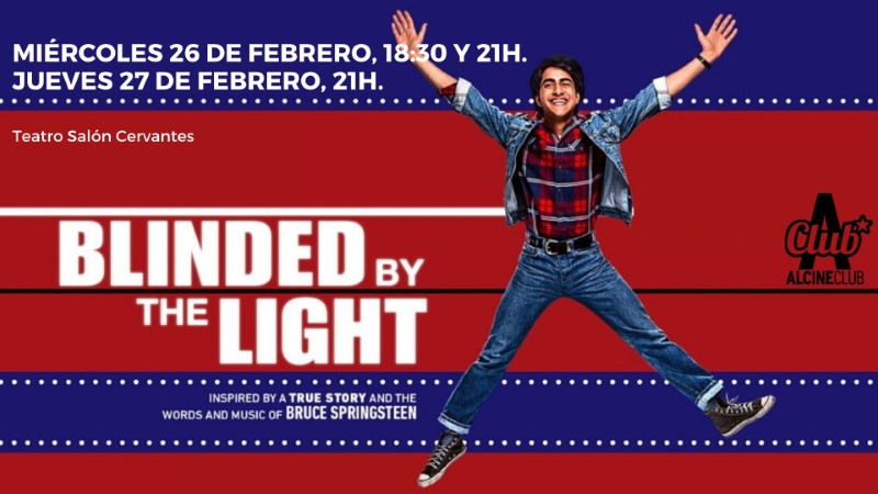 """Blinded by the Light"". Miércoles 26 de feb., 18:30 y 21h. y jueves 27 de feb., 21:00 h. Teatro Salón Cervantes"